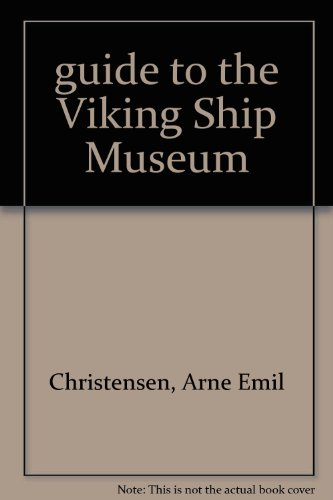 - guide to the Viking Ship Museum