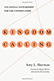 Kingdom Calling: Vocational Stewardship for the Common Good