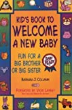 img - for [Kids Book to Welcome a New Baby: Fun Things to Do and Learn for a Big Brother or Sister] (By: Barbara J. Collman) [published: September, 1999] book / textbook / text book