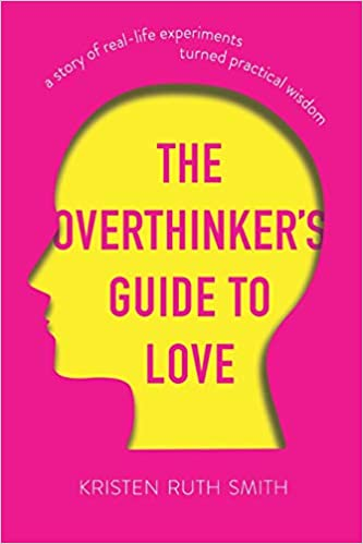 The The Overthinker's Guide to Love by Kristen Ruth Smith travel product recommended by Kristen Smith on Lifney.
