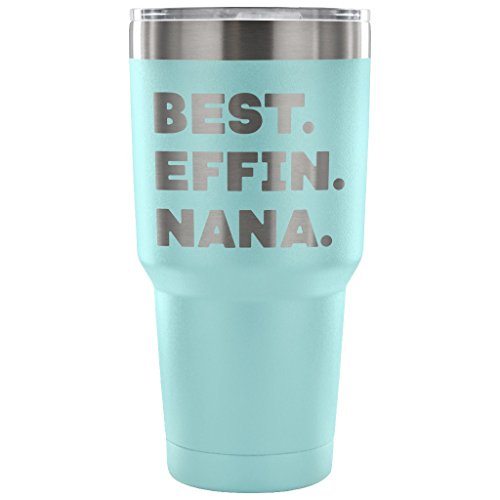 ArtsyMod BEST EFFIN NANA Premium Vacuum Tumbler, PERFECT FUNNY GIFT for Your Grandmother from Granddaughter, Grandson! Humorous Gift, Attractive Water Tumbler, 30oz. (Light Blue) (Branch Susan Wood)