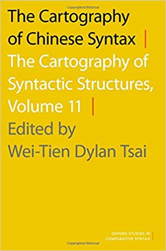 Read online The Cartography of Chinese Syntax: The Cartography of Syntactic Structures, Volume 11 (Oxford Studies in Comparative Syntax) PDF