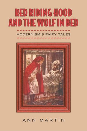 Read Online Red Riding Hood and the Wolf in Bed: Modernism's Fairy Tales pdf epub