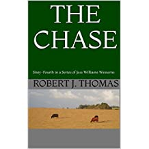 THE CHASE: Sixty-Fourth in a Series of Jess Williams Westerns (A Jess Williams Western Book 64)