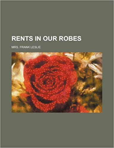 Rents in our robes