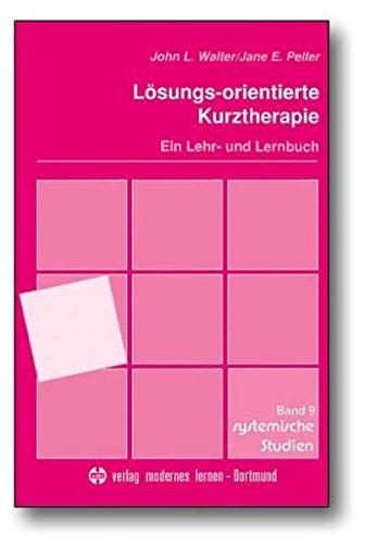 Lösungs-orientierte Kurztherapie: Ein Lehr- und Lernbuch (Systemische Studien)