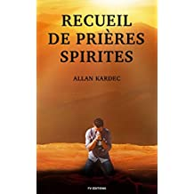 Recueil de Prières Spirites (French Edition)
