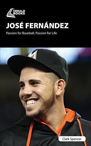 Jos Fernndez: Passion for Baseball, Passion for Life