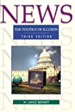 News : The Politics of Illusion, Bennett, W. Lance, 0801311675