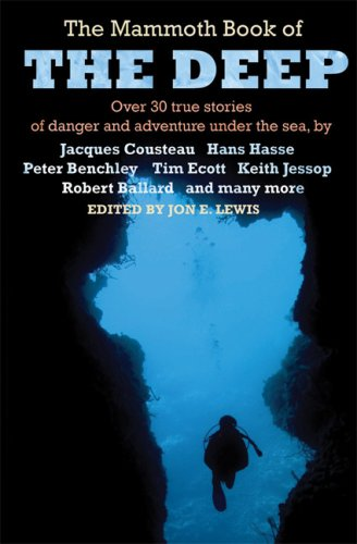 The Mammoth Book of the Deep: Over 30 True Stories of Danger and Adventure Under the Sea pdf epub