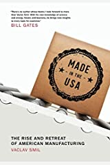Made in the USA: The Rise and Retreat of American Manufacturing (The MIT Press) Paperback