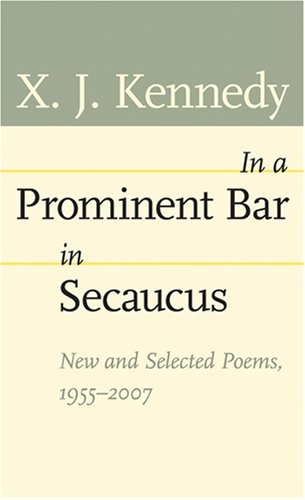 In a Prominent Bar in Secaucus: New and Selected Poems, 1955–2007 (Johns Hopkins: Poetry and Fiction) pdf