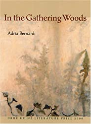 In the Gathering Woods (Pitt Drue Heinz Lit Prize)