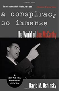 A Conspiracy So Immense The World Of Joe McCarthy