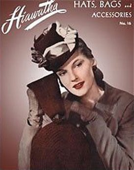 Hats, Bags and Accessories -- Vintage Crochet and Knitting Patterns for 1940s Fashions (Hiawatha Book 16)