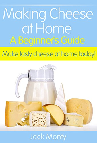 Making Cheese at Home - A Beginner's Guide