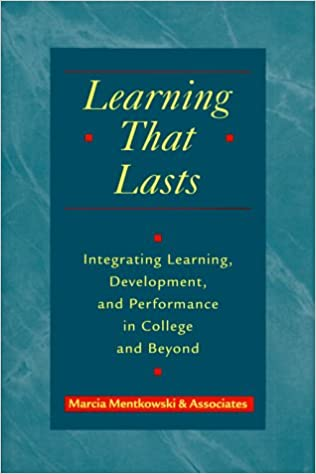 Image result for Learning that Lasts: Integrated Learning, Development, and Performance in College and Beyond by Marcia Mentkowski