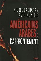 Américains, Arabes L'affrontement