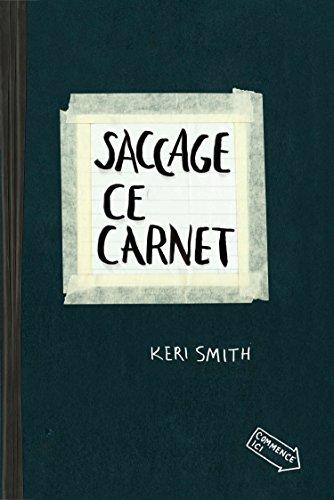 Saccage ce carnet  [Smith, Keri] (Tapa Blanda)