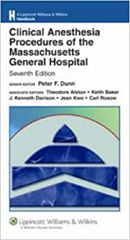 Clinical Anesthesia Procedures of the Massachusetts General Hospital: Department of Anesthesia and Critical Care, Massachusetts General Hospital, Harvard Medical School