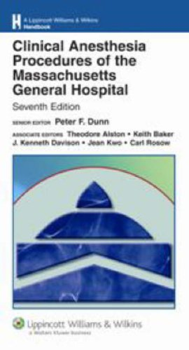 Clinical Anesthesia Procedures of the Massachusetts General Hospital: Department of Anesthesia and Critical Care, Massac