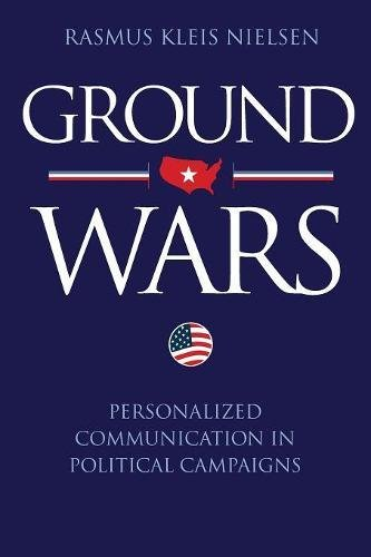 Download Ground Wars: Personalized Communication in Political Campaigns pdf