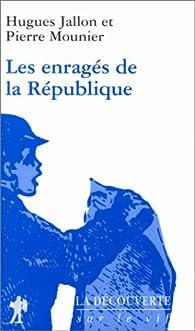 Les enragés de la République par Pierre Mounier