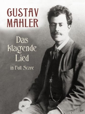 Das Klagende Lied in Full Score by Dover Publications