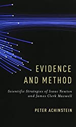 Evidence and Method: Scientific Strategies of Isaac Newton and James Clerk Maxwell