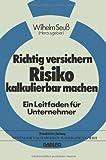 Richtig Versichern, Risiko Kalkulierbar Machen, Seuss, Wilhelm, 3409962344