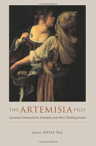 The Artemisia Files  Artemisia Gentileschi For Feminists And Other Thinking People