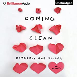 Coming Clean Audiobook by Kimberly Rae Miller Narrated by Kimberly Rae Miller