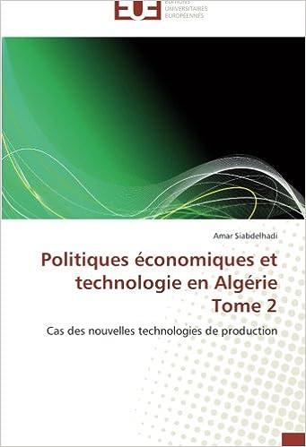 En ligne téléchargement gratuit Politiques économiques et technologie en Algérie Tome 2: Cas des nouvelles technologies de production epub, pdf