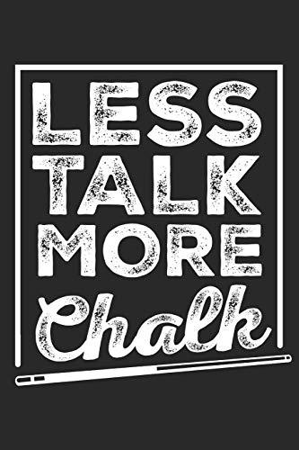 Less Talk More Chalk: Billiards Journal Blank Lined Notebook por Custumm Publishing
