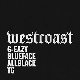 West Coast (feat  Blueface, ALLBLACK & YG) [Explicit] by