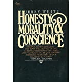 Honesty, Morality, and Conscience, Jerry White, 0891094318