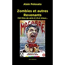 Zombies et autres revenants: Plus de 700 films  de zombies, morts-vivants, vampires et fantômes… (French Edition)