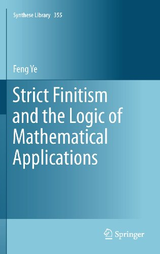 Download Strict Finitism and the Logic of Mathematical Applications: 355 (Synthese Library) Pdf
