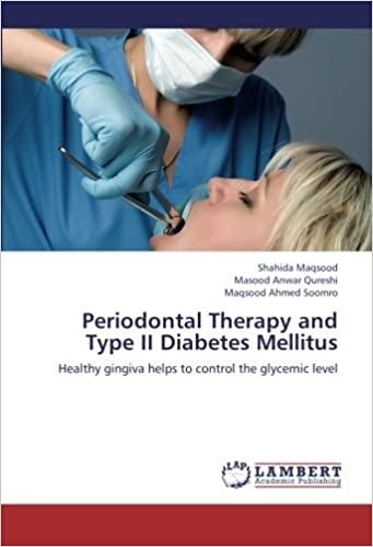 Book Periodontal Therapy and Type II Diabetes Mellitus: Healthy gingiva helps to control the glycemic level