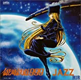 Galaxy Express 999-Jazz