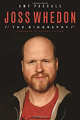 Joss Whedon: The Biography - Amy Pascale
