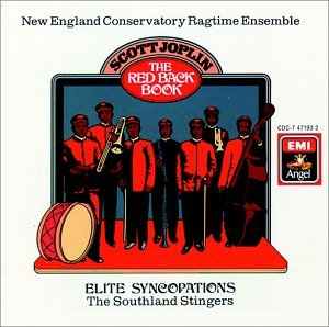 Joplin: The Red Back Book, Elite Syncopations / Schuller, Grierson, New England Ragtime Conservatory, Southland Stingers by EMI / Angel