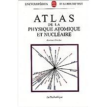 ATLAS DE LA PHYSIQUE ATOMIQUE ET NUCLÉAIRE