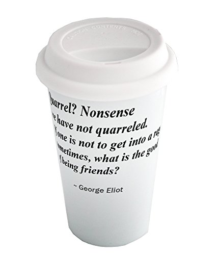 Coffee cup with Quarrel? Nonsense; we have not quarreled. If one is not to get into a rage sometimes, what is the good of being friends?