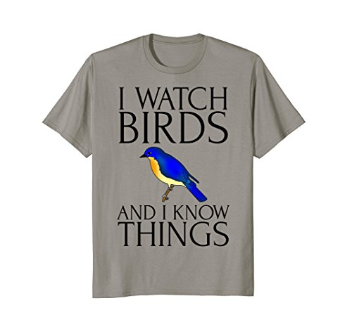 I Watch Birds And I Know Things Shirt – Birdwatching T-shirt