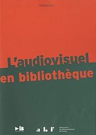 L'audiovisuel en bibliothèque par Estelle Caron