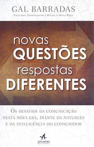 Novas Questões, Respostas Diferentes: os Desafios da Comunicação Nesta Nova Era, Frente à Natureza e à Inteligência do Consumidor