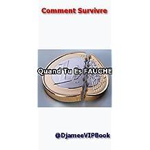 Comment Survivre Quand Tu Es Fauche (French Edition)