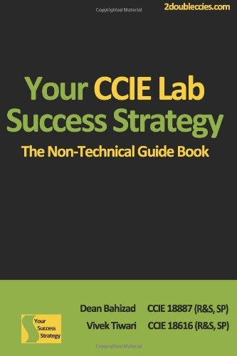 By Mr. Dean Bahizad - Your CCIE Lab Success Strategy: The Non-Technical Guidebook (2.1.2012)