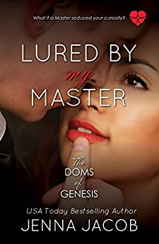 Lured By My Master (The Doms Of Genesis Book 6) by [Jacob, Jenna]